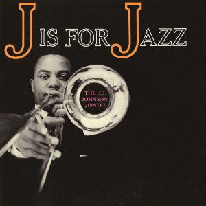J.J.ジョンソン/J・イズ・フォー・ジャズ