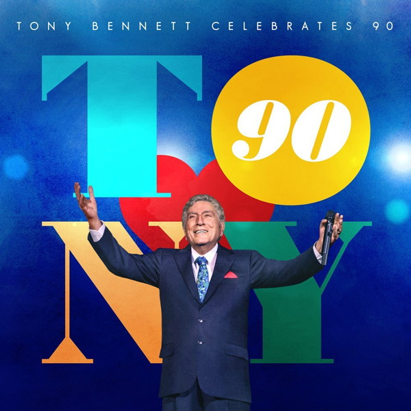 トニー・ベネット/ザ・ベスト・イズ・イェット・トゥ・カム~トニー・ベネット90歳を祝う(通常盤)