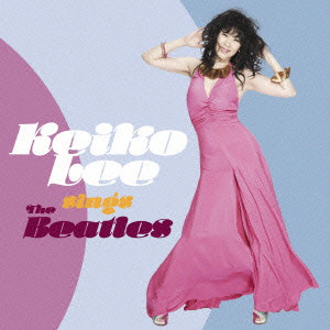 ケイコ・リー/Keiko Lee sings THE BEATLES