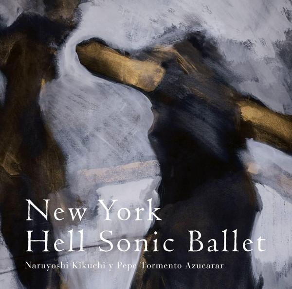 菊地成孔とペペ・トルメント・アスカラール/New York Hell Sonic Ballet