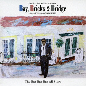 The Bar Bar Bar All Stars/The Blues for Bar Bar Bar/The 30th Anniversary Album of Bar Bar Bar