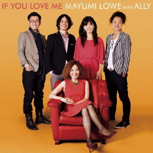 MAYUMI LOWE with ALLY/If You Love Me