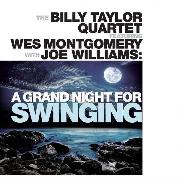 ビリー・テイラー・カルテット・フィーチャリング・ウェス・モンゴメリー&ジョー・ウィリアムス/ア・グランド・ナイト・フォー・スウィンギング