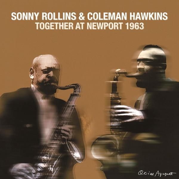 ソニー・ロリンズ&コールマン・ホーキンス/トゥゲザー・アット・ニューポート・1963