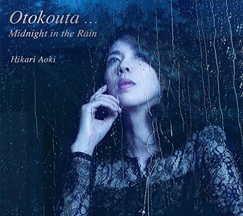 青紀ひかり/Otokouta...Midnight in tha Rain