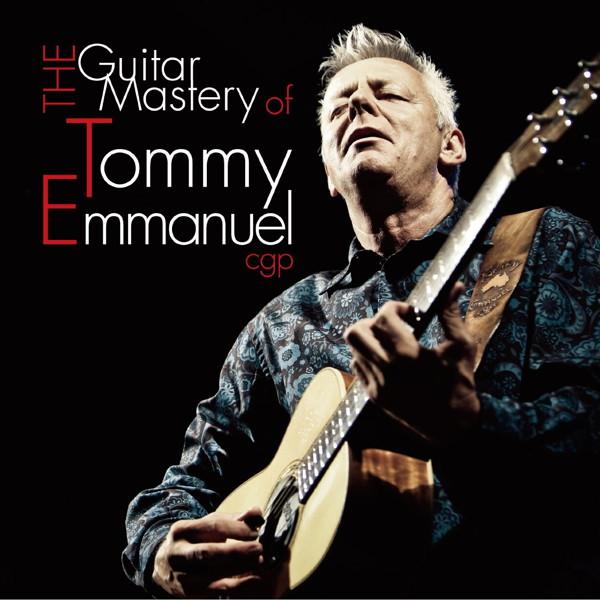 トミー・エマニュエル/ザ・ギター・マスタリー・オブ・トミー・エマニュエル
