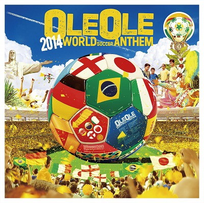 OLE OLE 2014〜WORLD SOCCER ANTHEM〜