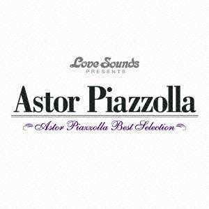 アストル・ピアソラ/アストル・ピアソラ〜ベスト・セレクション