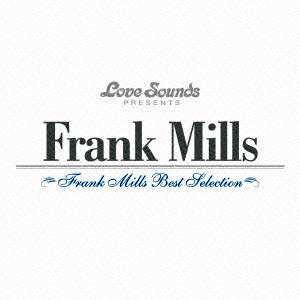 フランク・ミルズ/フランク・ミルズ〜ベスト・セレクション