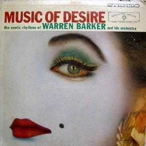 ウォーレン・バーカー&ヒズ・オーケストラ/ミュージック・オブ・ディザイア