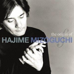 溝口肇/the origin of HAJIME MIZOGUCHI