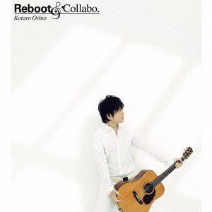 押尾コータロー/Reboot&Collabo.