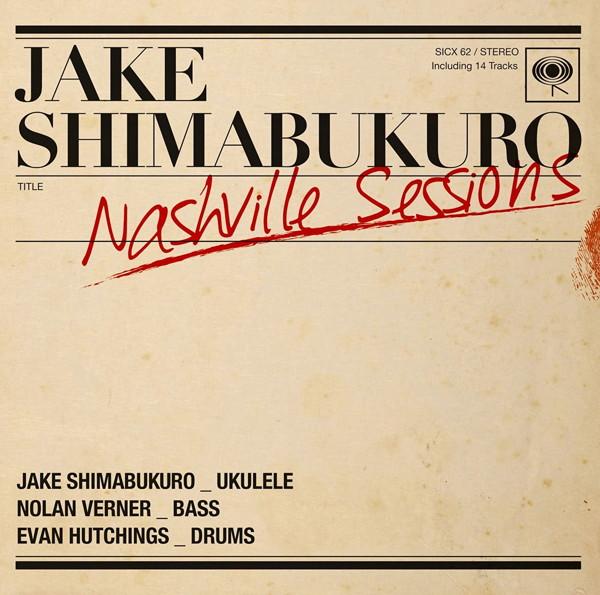 ジェイク・シマブクロ/ナッシュビル・セッションズ