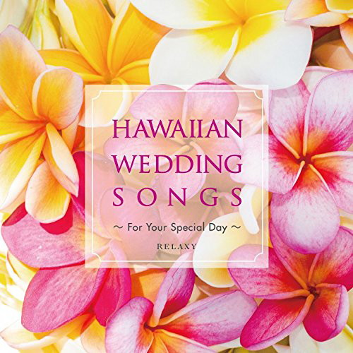HAWAIIAN WEDDING SONGS-For Your Special Day-