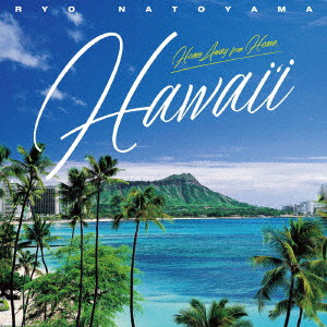 名渡山遼/Home away from home,'HAWAII'