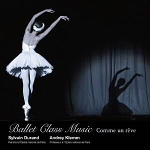 シルヴァン・デュラン&アンドレイ・クレム/バレエ・クラス・ミュージック コム・アン・レーヴ