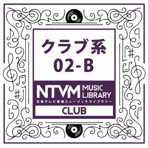 日本テレビ音楽 ミュージックライブラリー〜クラブ系02-B