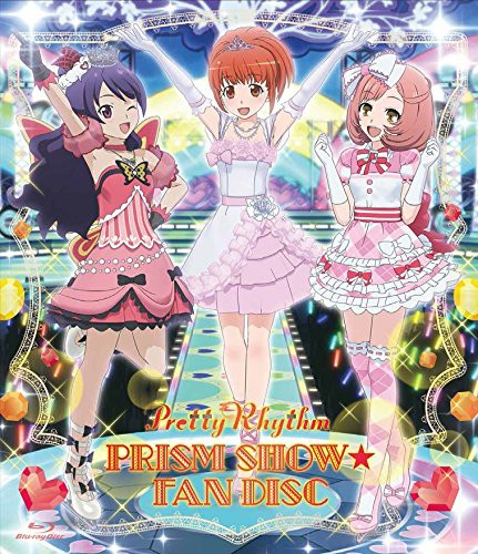 Pretty Rhythm PRISM SHOW☆FAN DISC (ブルーレイディスク)