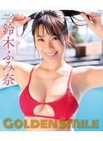 鈴木ふみ奈 Golden Smile サンプル動画
