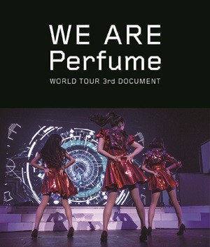 WE ARE Perfume-WORLD TOUR 3rd DOCUMENT (ブルーレイディスク)
