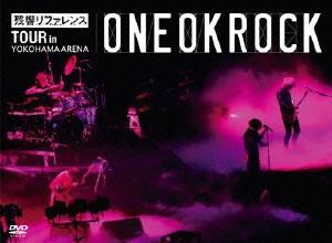 '残響リファレンス'TOUR in YOKOHAMA ARENA/ONE OK ROCK
