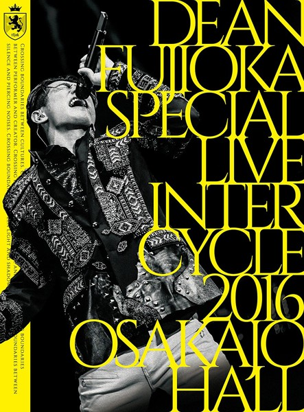 DEAN FUJIOKA Special Live 「InterCycle 2016」 at Osaka-Jo Hall/DEAN FUJIOKA (ブルーレイディスク)