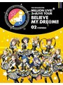 THE IDOLM@STER MILLION LIVE! 3rdLIVE TOUR BELIEVE MY DRE@M!!LIVE 02@SENDAI (ブルーレイディスク)