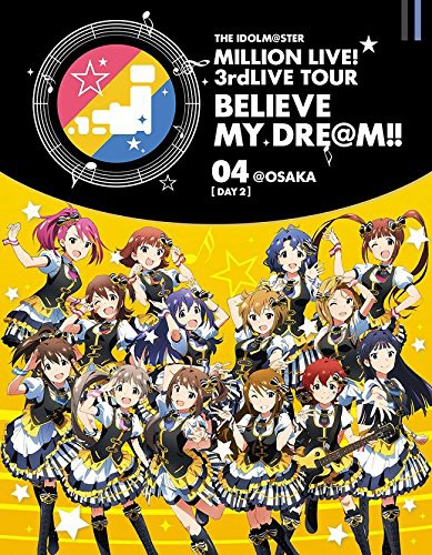 THE IDOLM@STER MILLION LIVE! 3rdLIVE TOUR BELIEVE MY DRE@M!!LIVE 04@OSAKA DAY2 (ブルーレイディスク)