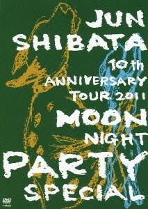 JUN SHIBATA 10th ANNIVERSARY TOUR 2011 月夜PARTY SPECIAL-10周年だよ、いらっしゃ〜い-/柴田淳