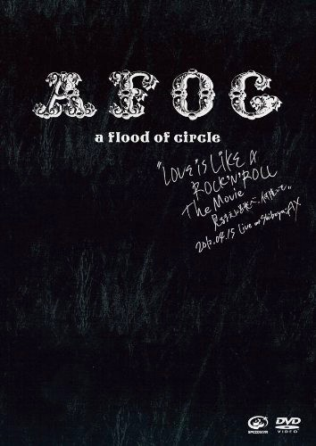 LOVE IS LIKE A ROCK'N'ROLL The Movie-見るまえに跳べ、何度でも-2012.04.15 Live at SHIBUYA-AX/a flood of circle (初回限定盤)