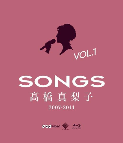 SONGS 高橋真梨子 2007-2014 vol.1〜2007-2010〜/高橋真梨子 (ブルーレイディスク)