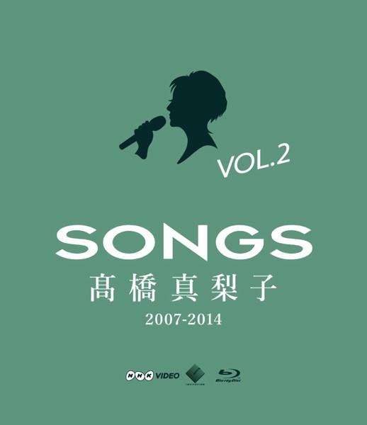 SONGS 高橋真梨子 2007-2014 vol.2〜2011-2014〜/高橋真梨子 (ブルーレイディスク)