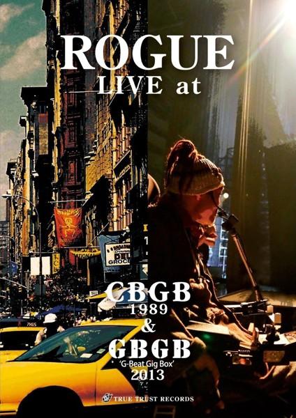 ROGUE LIVE CBGB〜GBGB 1989&2013/ROGUE
