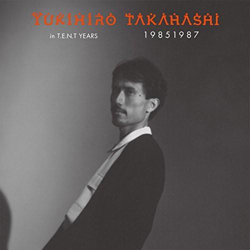YUKIHIRO TAKAHASHI IN T.E.N.T YEARS 19851987/高橋幸宏
