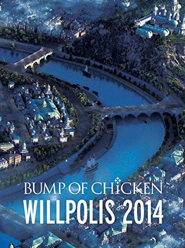 BUMP OF CHICKEN WILLPOLIS 2014/BUMP OF CHICKEN(初回限定版)