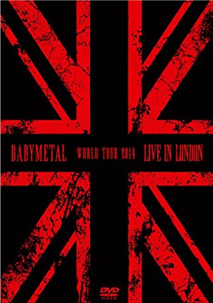 LIVE IN LONDON-BABYMETAL WORLD TOUR 2014-/BABYMETAL