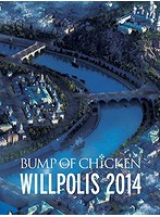 LIVE Blu-ray『BUMP OF CHICKEN「WILLPOLIS 2014」』初回限定盤[TFXQ-78117][Blu-ray/ブルーレイ]