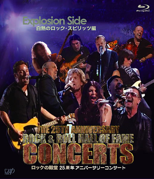 ロックの殿堂 25周年アニバーサリーコンサート Explosion Side 白熱のロック・スピリッツ編 (ブルーレイディスク)