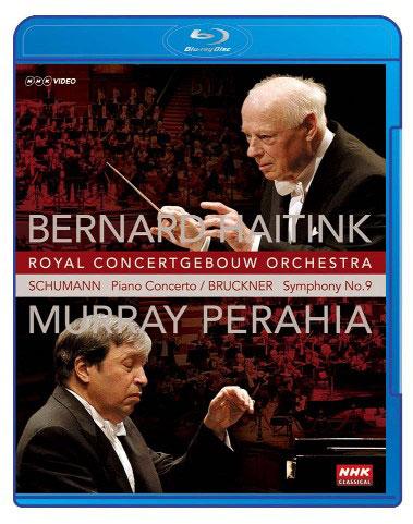 NHKクラシカル ベルナルド・ハイティンク指揮 ロイヤル・コンセルトヘボウ マレイ・ペライア シューマン・ピアノ協奏曲 ブルックナー 交響曲第9番 (ブルーレイディスク)