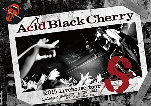 2015 livehouse tour S-エス-/Acid Black Cherry