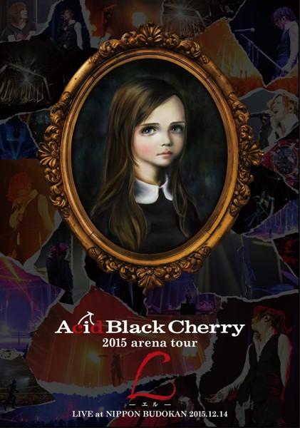 2015 arena tour L-エル-/Acid Black Cherry