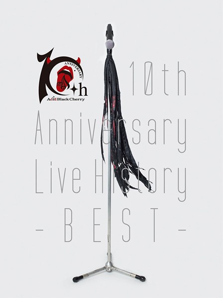 10th Anniversary Live History-BEST-/Acid Black Cherry