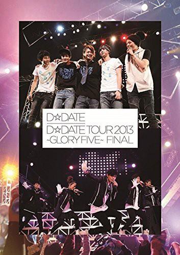 D☆DATE TOUR 2013〜GLORY FIVE〜 FINAL/D☆DATE