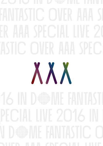 AAA Special Live 2016 in Dome-FANTASTIC OVER-/AAA