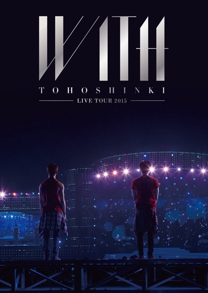 東方神起 LIVE TOUR 2015 〜WITH〜/東方神起