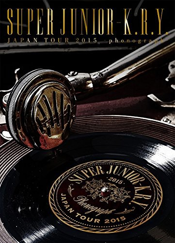SUPER JUNIOR-K.R.Y.JAPAN TOUR 2015〜phonograph〜/SUPER JUNIOR-K.R.Y.(初回生産限定盤)