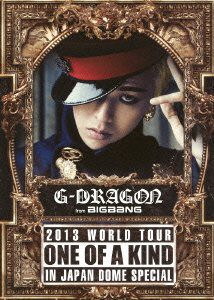 G-DRAGON 2013 WORLD TOUR 〜ONE OF A KIND〜 IN JAPAN DOME SPECIAL/G-DRAGON(from BIGBANG) (初回限定生産)