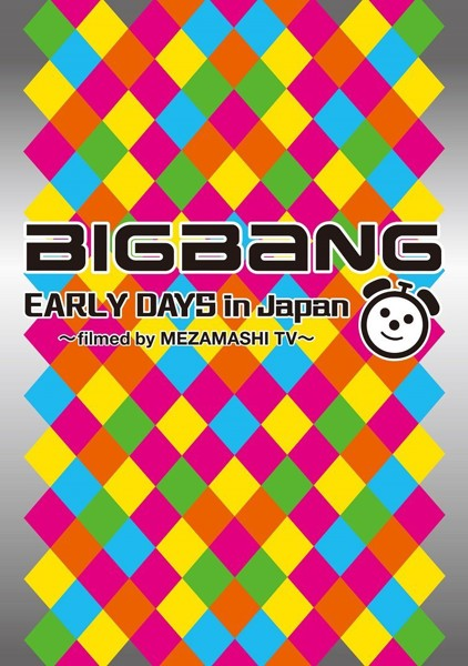 BIGBANG EARLY DAYS in Japan〜filmed by MEZAMASHI TV〜