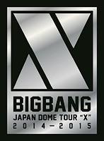 BIGBANG JAPAN DOME TOUR 2014~2015 'X'-DELUXE EDITION-/BIGBANG(初回生産限定盤)