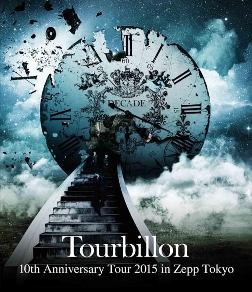 10th Anniversary Tour 2015 in Zepp Tokyo/Tourbillon (ブルーレイディスク)